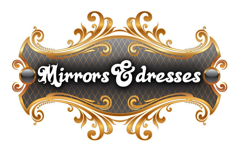 Mirrors and Dresses