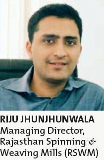 RIJU JHUNJHUNWALA Managing Director, Rajasthan Spinning & Weaving Mills (RSWM)