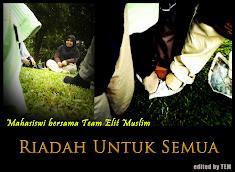 Riadhah Untuk Semua