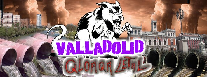 Valladolid Cloaca Letal