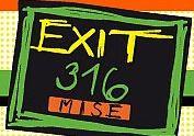 Exit 316 Mise