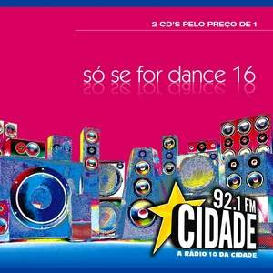 Só Se For Dance – Vol. 16 (2CDs) (2008)