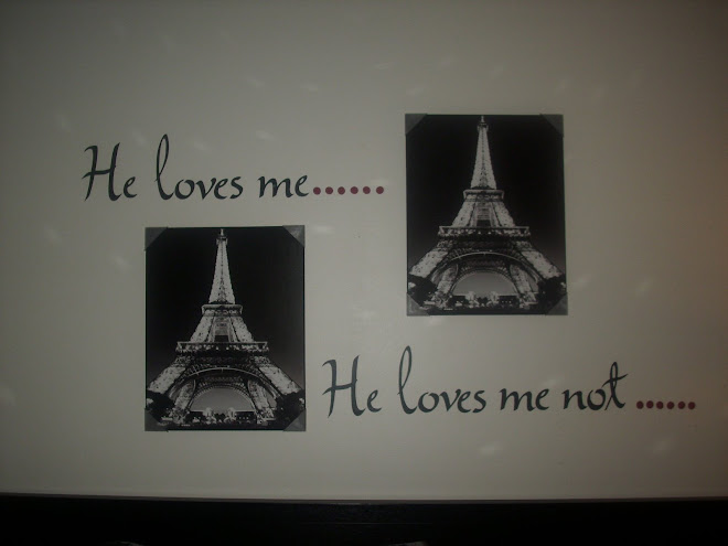He Loves me...He loves me not...