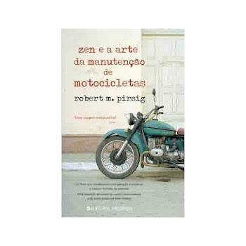 Zen e arte de manutenção de motocicletas, de Robert Pirsing: clike na capa para o texto completo