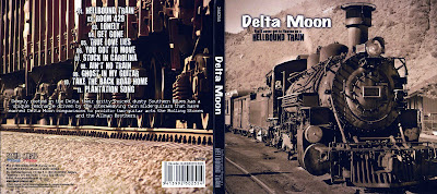 DELTA MOON 2009 You'll Never Get To Heaven On A Hellbound Train
