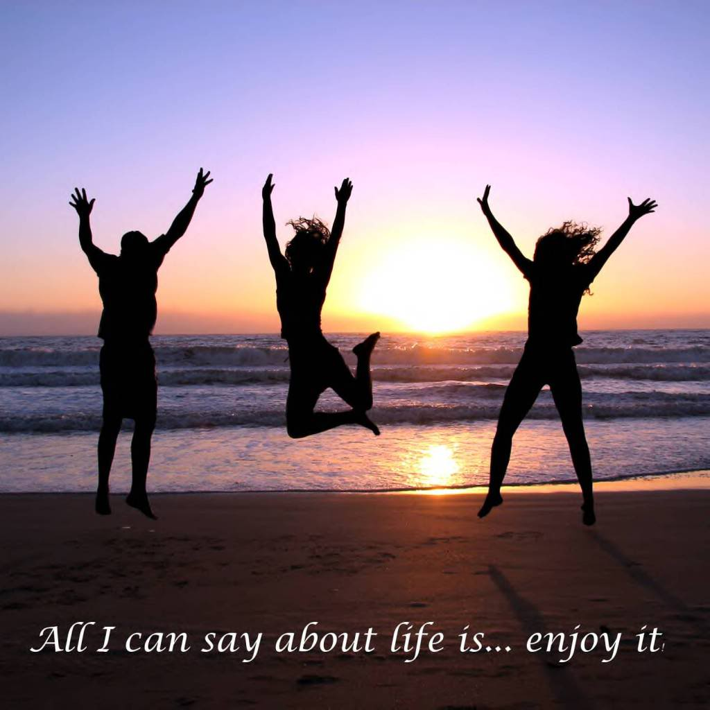 http://2.bp.blogspot.com/_P0oe1rD4zDA/S9Ci6bfKPJI/AAAAAAAABlc/w4eN5_hvrIg/s1600/enjoy-life-.jpg
