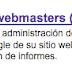 Herramientas para web master de google, ¿Cuantos en laces dirigidos a mi sitio hay?, ¿Que palabras han puesto los lectores en google para verme?.