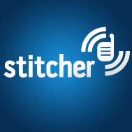 LISTEN TO US ON YOUR PHONE WITH STITCHER!