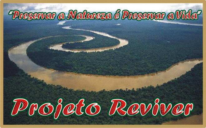***  Projeto Ambientalista Reviver  ***