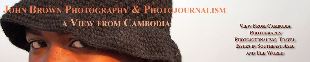 John Brown Photography and Photojournalism In Cambodia