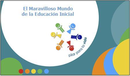"""""""El maravilloso mundo de la Educación Inicial"""""""