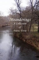 Meanderings: A Collection of Poetic Verse (2009)