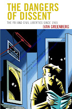 The Dangers of Dissent: The FBI and Civil Liberties since 1965 (2010)