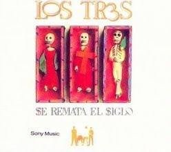 Los+Tres+-+Se+remata+el+siglo+-+Descontexto.jpg