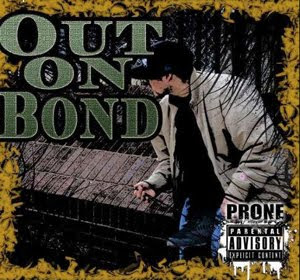 Prone - Out On Bond