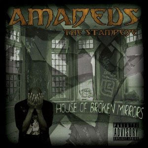 Amadeus The Stampede - House Of Broken Mirrors