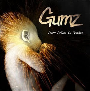 Gumz - From Fetus To Genius