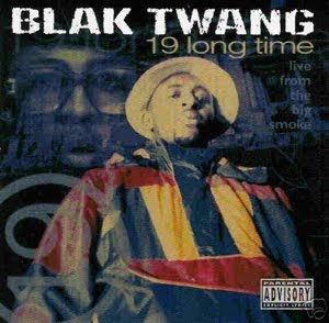 Blak Twang - 19 Long Time