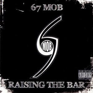 67 Mob - Raising The Bar