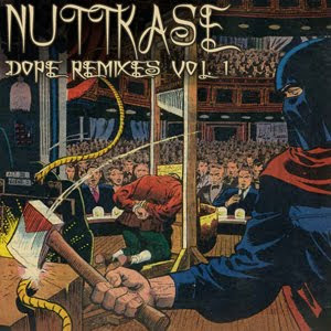 Nuttkase - Dope Remixes Vol.1