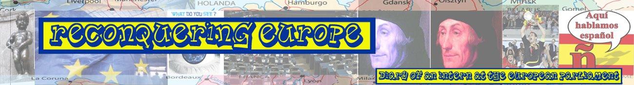 Reconquering Europe