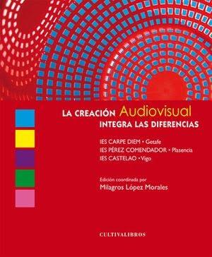La creación audiovisual integra las diferencias