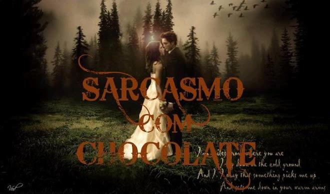 Sarcasmo com Chocolate