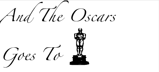 And the oscars goes to.