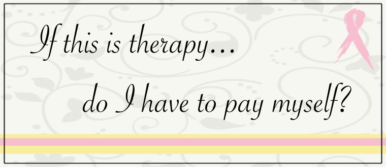 If this is therapy... do I have to pay myself?