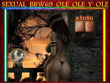 SEXUAL BBW 69 OLE OLE OLE