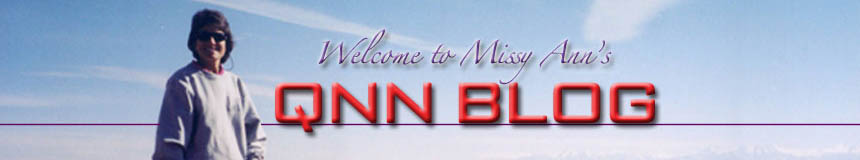 Welcome to Missy Ann's QNN Blog