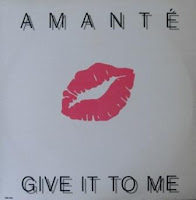 AMANTE - Give It To Me (1987)