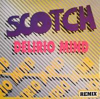 SCOTCH - Delirio Mind (Remix) (1990)
