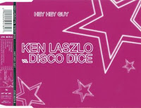 KEN LASZLO VS. DISCO DICE - Hey Hey Guy (2003)