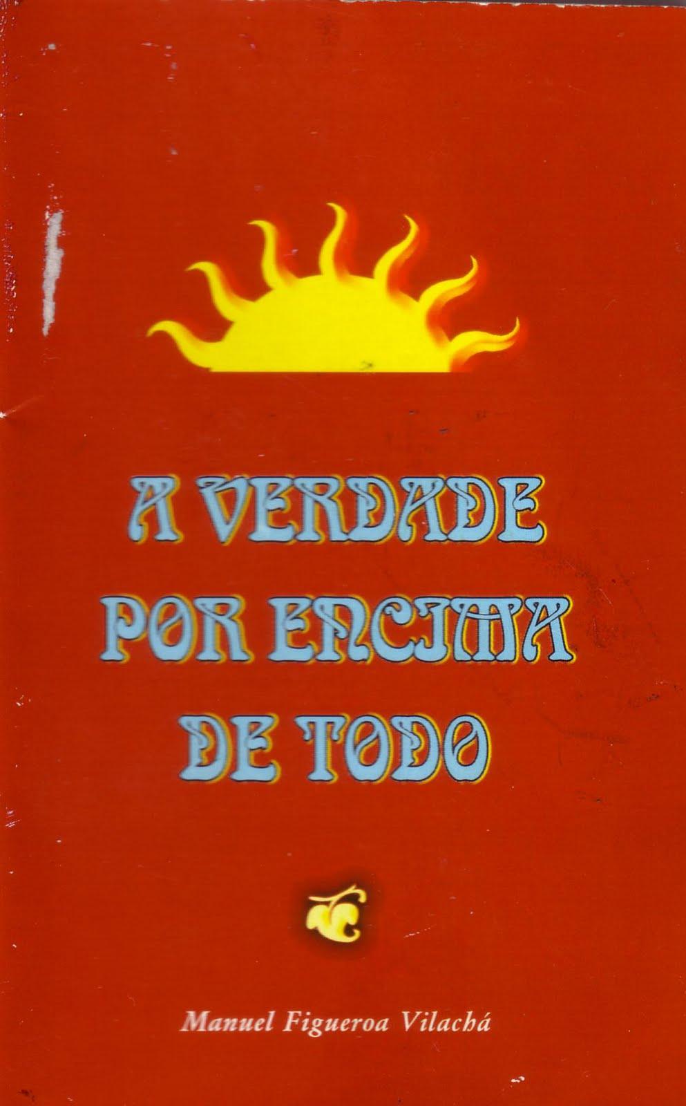 A VERDADE POR ENCIMA DE TODO