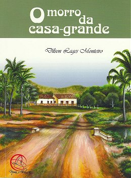 O MORRO DA CASA-GRANDE de Dlson Lages Monteiro