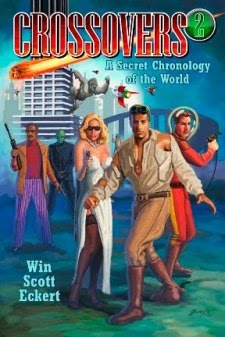 <i>CROSSOVERS: A Secret Chronology of the World 1 &amp; 2</i> <br>by Win Scott Eckert