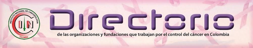 Directorio de las organizaciones y fundaciones que trabajan por el control del cáncer en Colombia