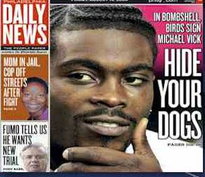 Philly Daly News on Vick: HIDE YOUR DOGS!