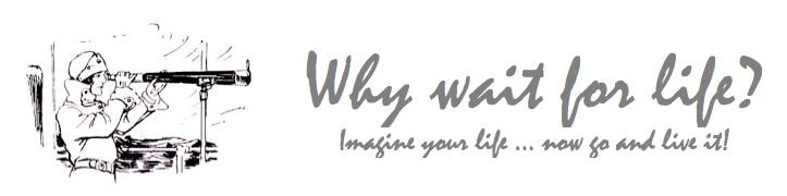 Whywaitforlife