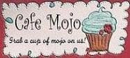 proud to have been a Cafe Mojo Maven!