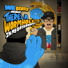 "DNAEBEATS ""There's A Wormhole In My Bathroom"""