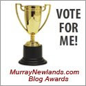 Vote for me at Murray Newlands Blog Comp