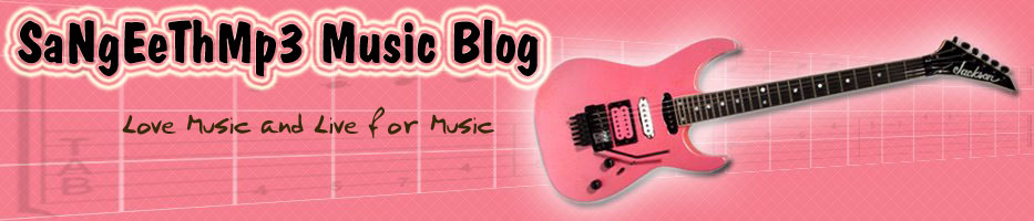 SaNgEeTh Mp3 Music Blog