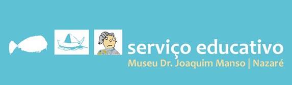 Serviço Educativo do Museu Dr. Joaquim Manso