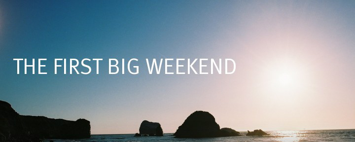 The First Big Weekend