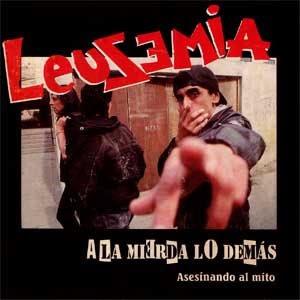 Leusemia - A La Mierda Lo Demás