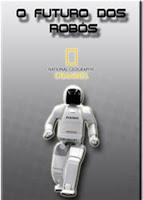 o+futuro O Futuro dos Robôs