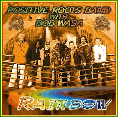 positive roots band with bob wasa, raimbow