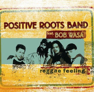 positive roots band with bob wasa, reggae feeling